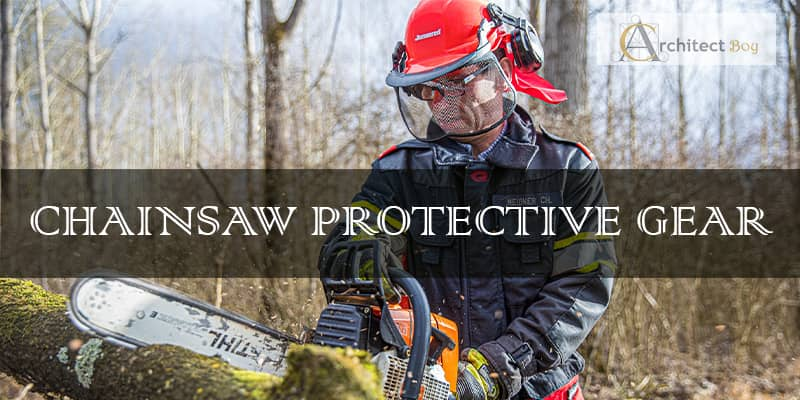 best chainsaw protective gear